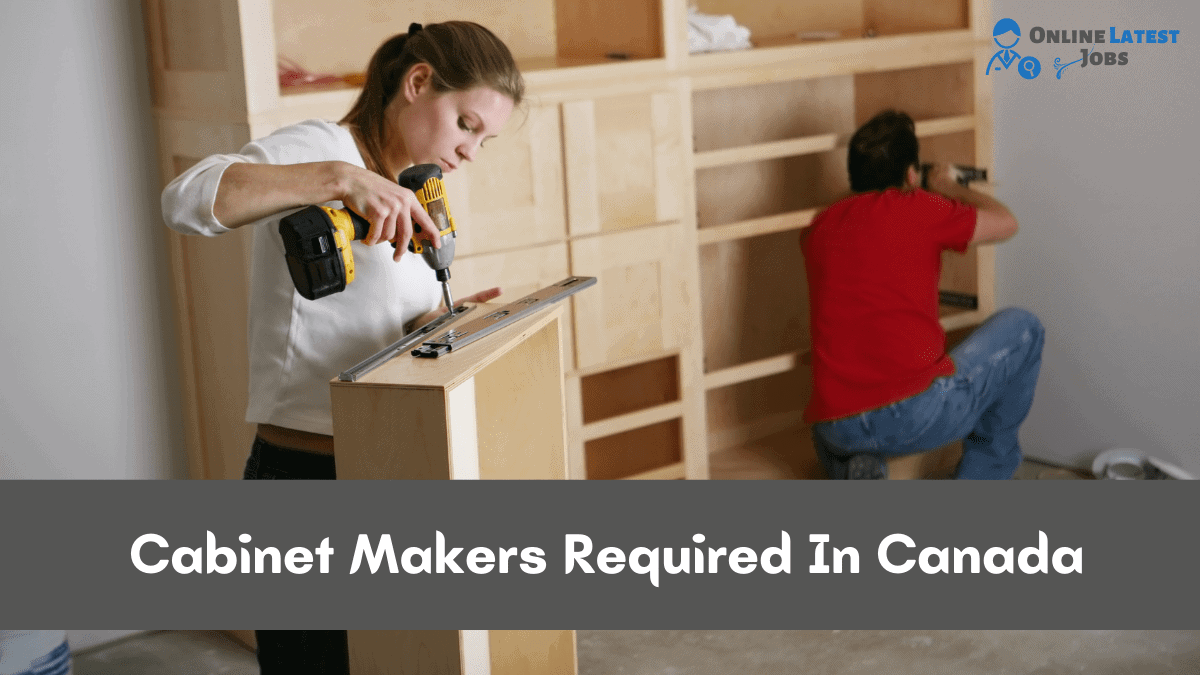 Carpenters/Cabinet Makers Required In Canada