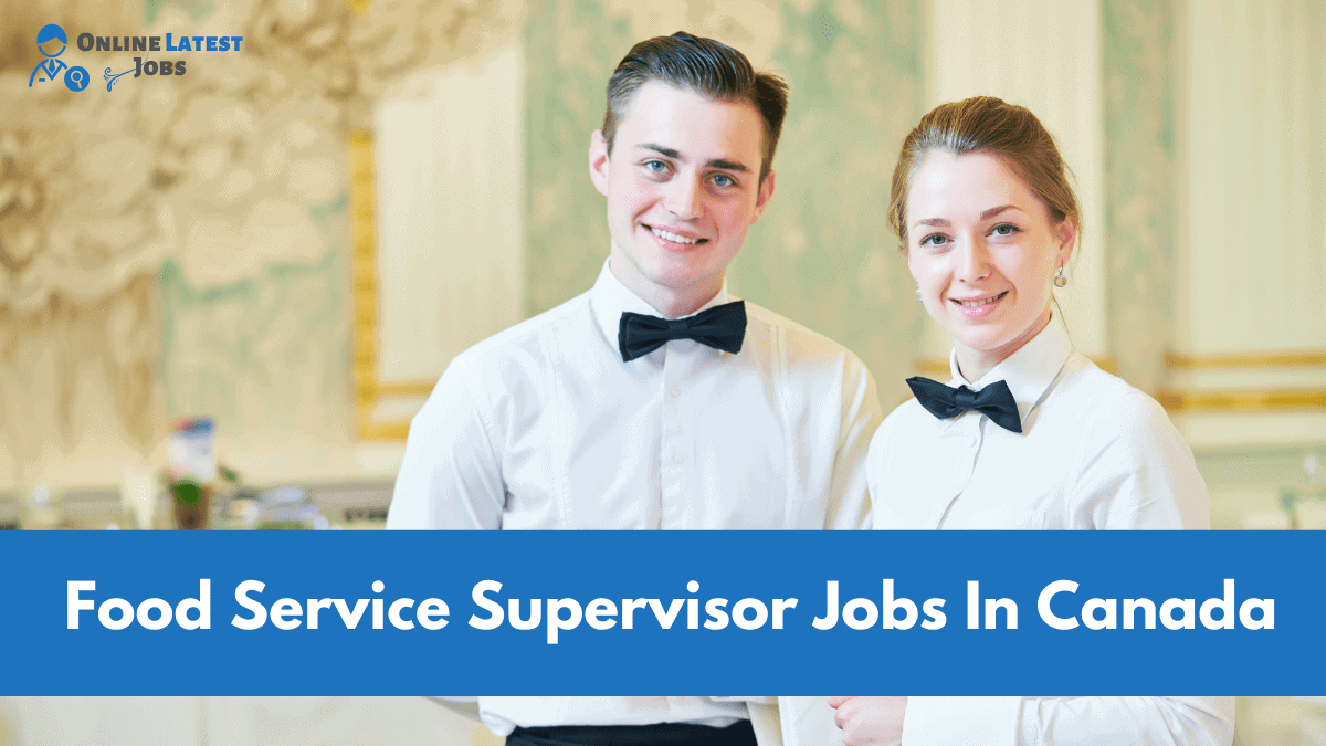 Food Service Supervisor Jobs In Canada
