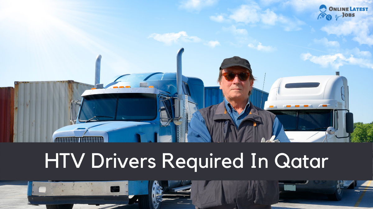 HTV Drivers Required In Qatar