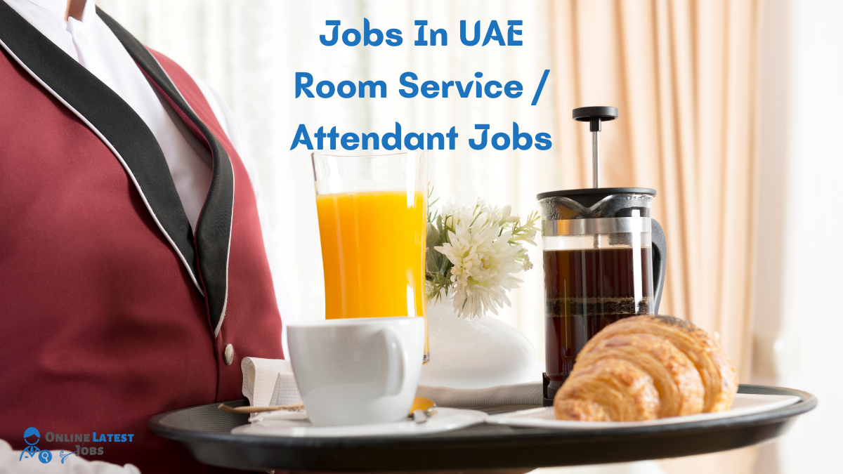 Jobs In UAE: Room Service And Attendant Needed In Dubai