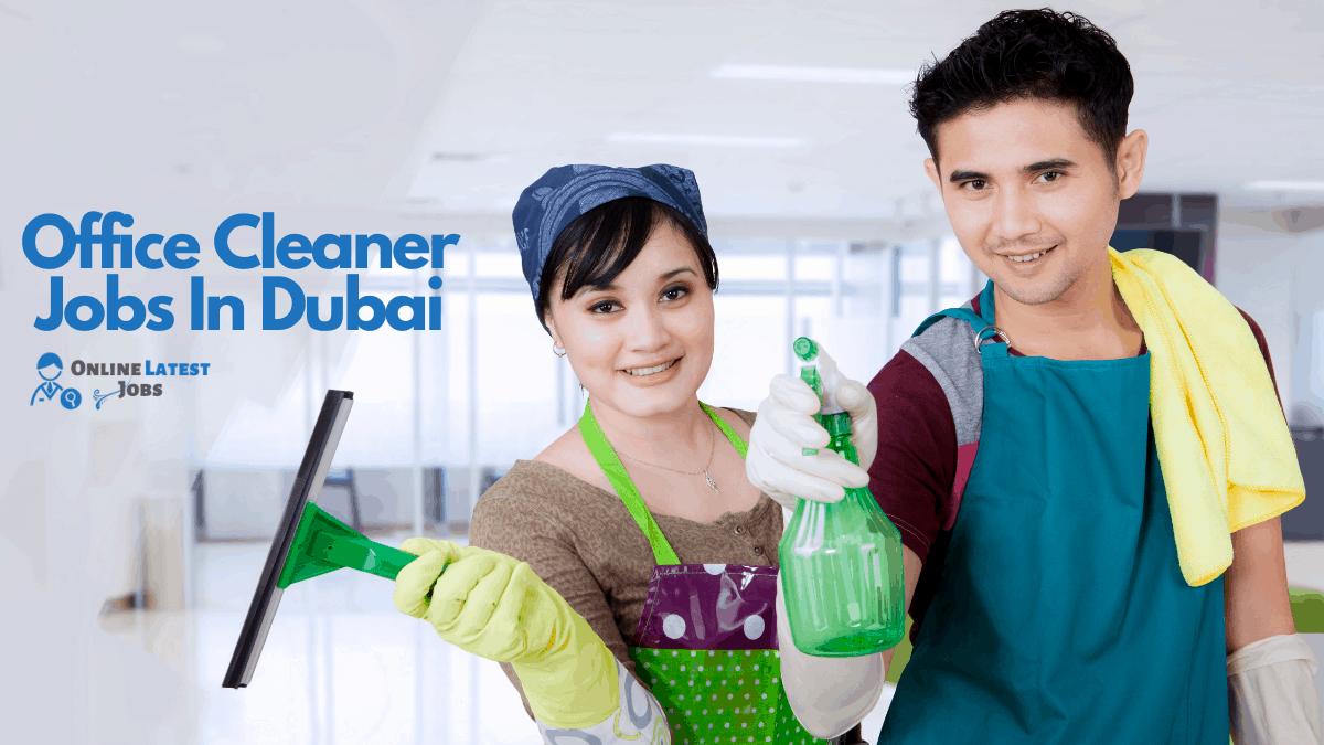 Office Cleaner Jobs In Dubai