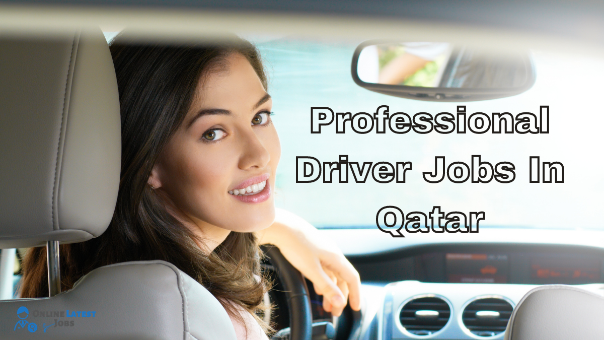 Professional Driver Jobs In Qatar 2021