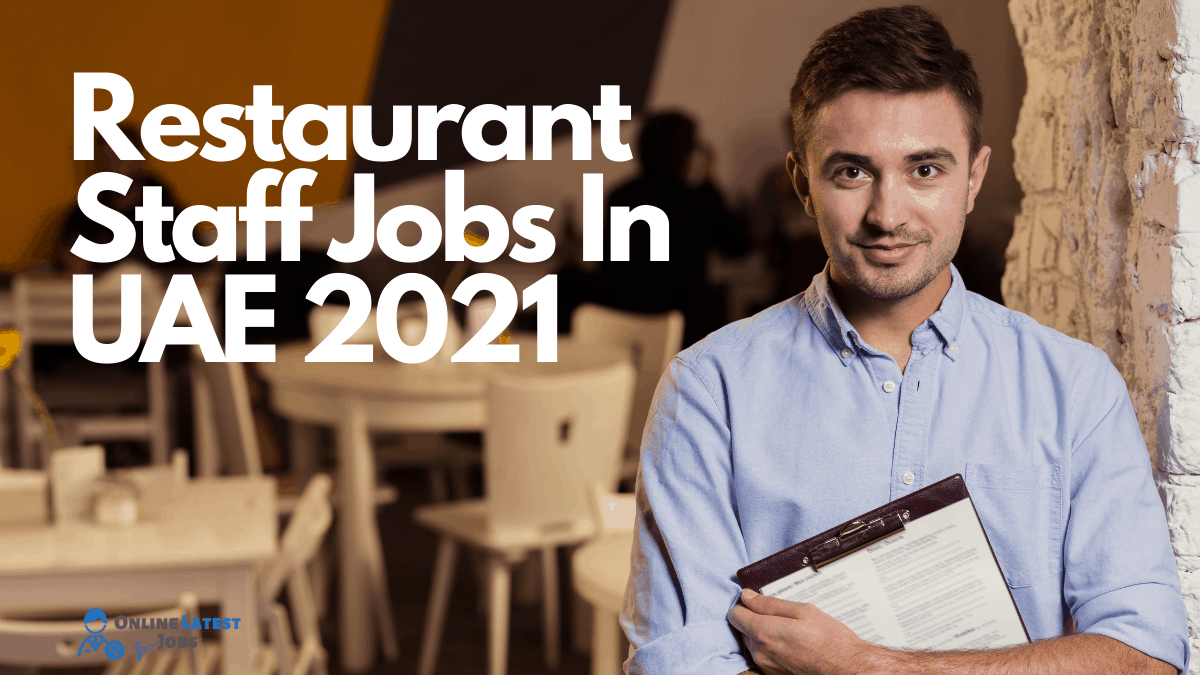 Restaurant Staff Jobs In UAE 2021