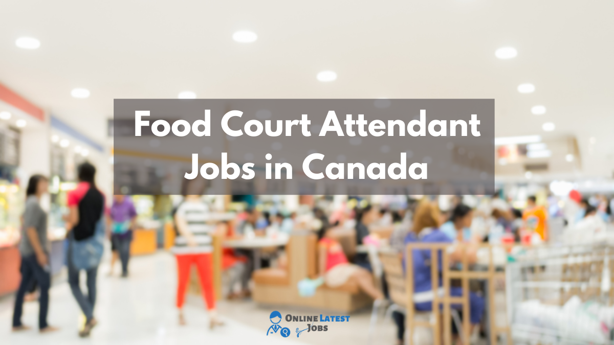 Food Court Attendant Jobs In Canada