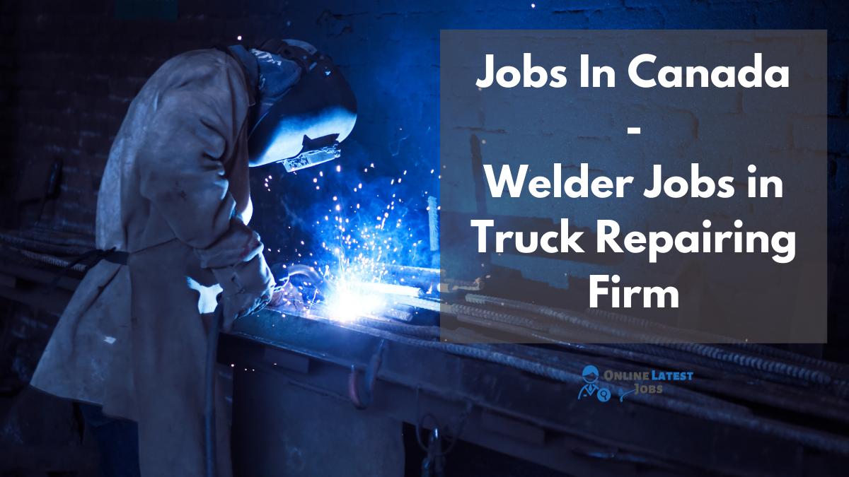Welder Jobs in Truck Repairing Firm